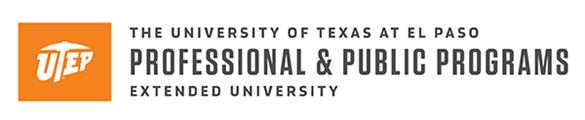 University of Texas at El Paso (UTEP) - Professional and Public Programs | CAP
